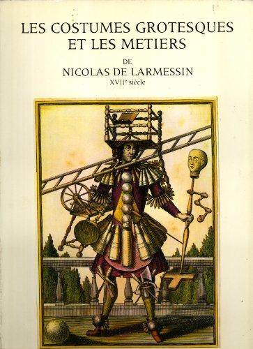 Les Costumes grotesques et les métiers: XVIIe siècle (French Edition)