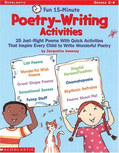 Fun 15-Minute Poetry-Writing Activities: 25 Just-Right Poems With Quick Activities That Inspire Every Child to Write Wonderful Poetry
