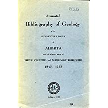 Annotated Bibliography of Geology of the Sedimentary Basin of Alberta