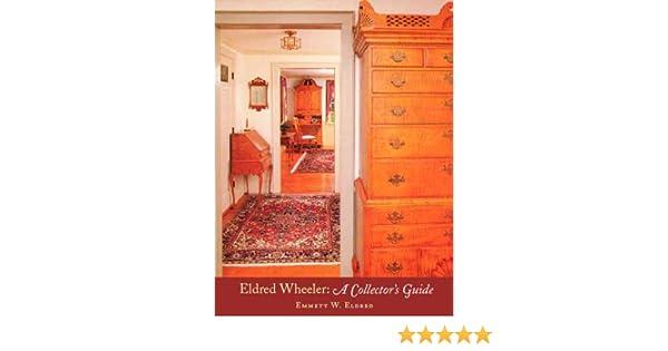 Eldred Wheeler: A Collectoru0027s Guide: Emmett W. Eldred: 9780916144906:  Amazon.com: Books