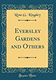 Amazon / Forgotten Books: Eversley Gardens and Others Classic Reprint (Rose G. Kingsley)