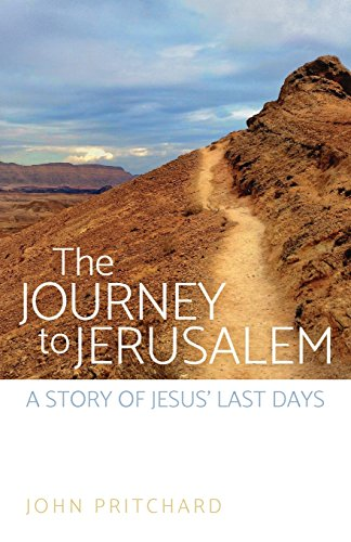 The Journey to Jerusalem: A Story of Jesus' Last - Pritchard Luke
