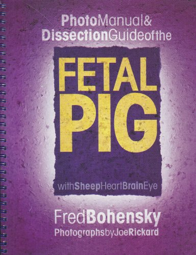 Photo Manual & Dissection Guide of the Fetal Pig: With Sheep Heart Brain ()