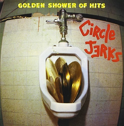 Golden Shower Of Hits by Circle Jerks (2015-05-04)