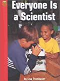 Everyone Is a Scientist, Lisa Trumbauer, 0736807225
