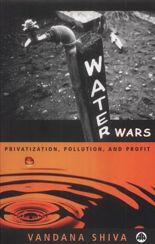 Wars Water (Water Wars: Pollution, Profits and Privatization)