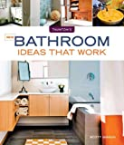 Bathroom Renovations Ideas New Bathroom Ideas that Work (Taunton's Ideas That Work)