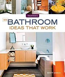 New Bathroom Ideas that Work (Taunton's Ideas That Work)