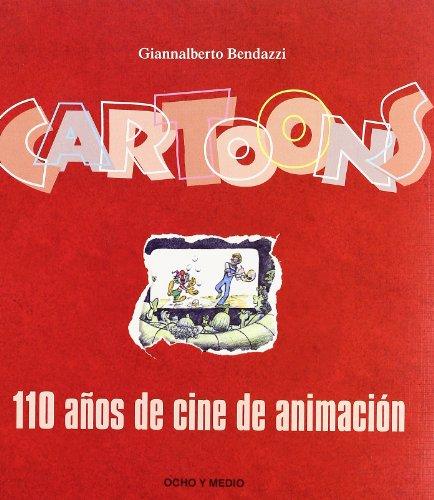 Descargar Libro Cartoons 110 Aos De Cine De Anim Giannalberto Bendazzi
