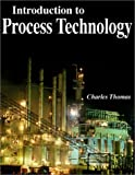 Introduction to Process Technology 9781930528000