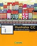 Aprender Illustrator CC Con 100 Ejercicios Prácticos (APRENDER...CON 100 EJERCICIOS PRÁCTICOS)