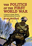 The Politics of the First World War: A Course in Game Theory and International Security