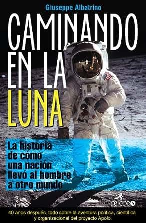 Caminando en la Luna eBook: Giuseppe Albatrino: Amazon.es