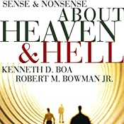 Sense and Nonsense about Heaven and Hell | Kenneth Boa, Robert M. Bowman