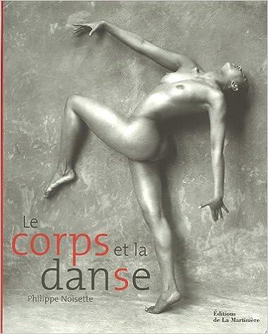 Lire en ligne Le corps et la danse pdf ebook