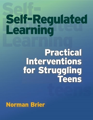 Self-Regulated Learning: Practical Interventions for Struggling Teens