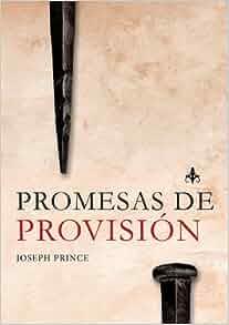 Promesas de Provision (Spanish Edition): Joseph Prince: 9781621364115