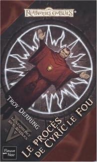 Les Royaumes Oubliés - La séquence des avatars, tome 5 : Le procès de Cyric le Fou par Troy Denning