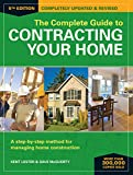 img - for The Complete Guide to Contracting Your Home: A Step-by-Step Method for Managing Home Construction book / textbook / text book