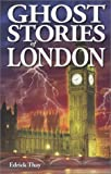 Ghost Stories of London, Edrick Thay, 1894877446
