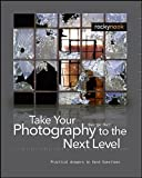 Take Your Photography to the Next Level : From Inspiration to Image, Barr, George, 1933952210