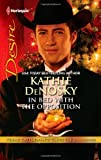 In Bed with the Opposition, Kathie DeNosky, 0373731396