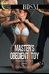 Master's Obedient Toy (Pushed To Her Limits) (Jane's Absolute Submission) (Volume 1) Paperback