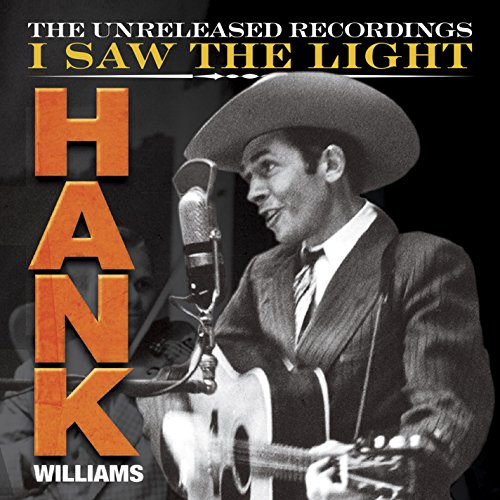 Hank Williams: I Saw the Light: The Unreleased Recordings (3CD + 1DVD set)