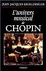 L'univers musical de Chopin par Eigeldinger