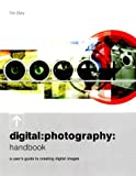 Digital Photography Handbook, Tim Daly, 0898799457