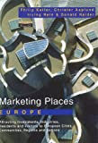 Marketing Places Europe, Philip Kotler and Christer Asplund, 0273644424