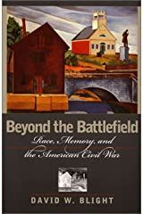 Beyond the Battlefield: Race, Memory, and the American Civil War Capa dura