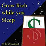 Grow Rich While You Sleep   Ben Sweetland