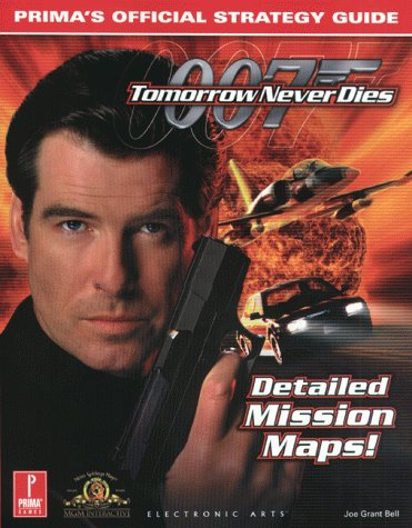 (Tomorrow Never Dies: Prima's Official Strategy Guide)
