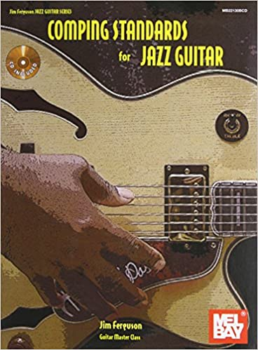 Comping Standards for Jazz Guitar: Jim Ferguson