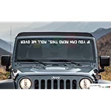 Front Windshield Decal For Jeep Wrangler IF YOU CAN'T READ THIS ROLL ME OVER JK