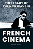 The Legacy of the New Wave in French Cinema (English Edition)