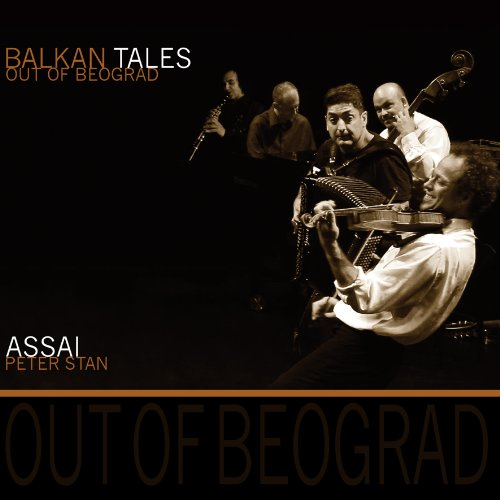 Assai And Peter Stan-Balkan Tales Out Of Beograd-CD-FLAC-2013-CUSTODES Download