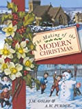 The Making of the Modern Christmas, J. M. Golby and A. W. Purdue, 0750921366