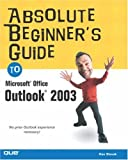 Absolute Beginner's Guide to Microsoft Office Outlook 2003, Ken Slovak, 0789729687