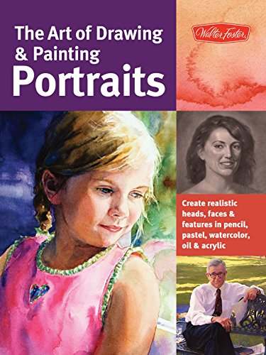 Oil Painting Pastels (The Art of Drawing & Painting Portraits: Create realistic heads, faces & features in pencil, pastel, watercolor, oil & acrylic (Collector's Series))