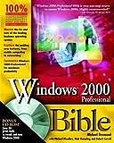 Windows 2000 Professional Bible, Michael Desmond and Bob Correll, 0764534246