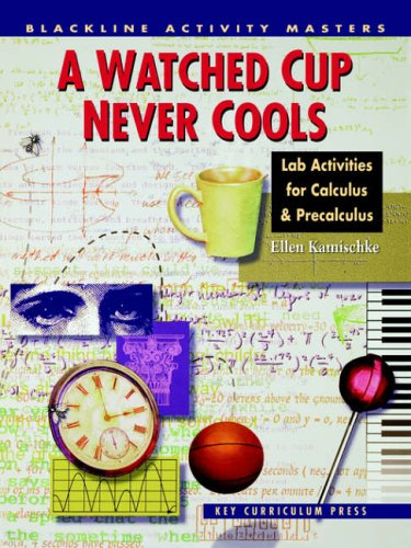 A Watched Cup Never Cools: Lab Activities for Calculus & Precalculus (Blackline Activity Masters)
