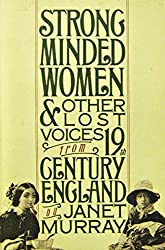 Strong Minded Women & Other Lost Voices from 19th Century England