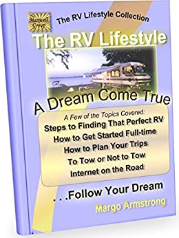 The RV Lifestyle: A Dream Come True by [Armstrong, Margo]