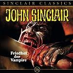 Friedhof der Vampire (John Sinclair Classics 6) | Jason Dark