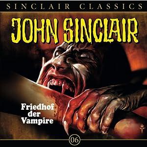 Friedhof der Vampire (John Sinclair Classics 6) Hörspiel