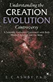 Understanding the Creation Evolution Controversy, Eugene Ashby, 193212456X