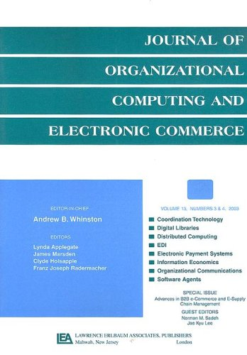 Advances in B2B e-Commerce and e-Supply Chain Management: A Special Double Issue of the Journal of Organizational Computing and Electronic Commerce ... Computing & Electronic Commerce) (B2b E Commerce And Supply Chain Management)