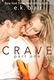 Crave, Part One: Book 1 of 2 (Crave Duet)